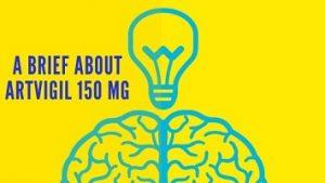 A brief about Artvigil 150 mg: