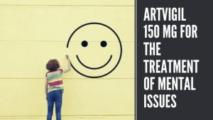 Artvigil 150 mg for the treatment of Mental issues